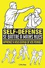 Se battre à mains nues - Apprenez à vous servir de vos poings !