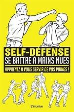 Se battre à mains nues - Apprenez à vous servir de vos poings ! de Martin Dougherty