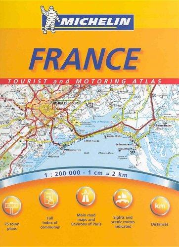 Michelin France Tourist and Motoring Atlas par Michelin Travel Publications