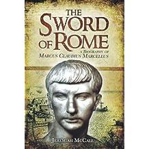 The Sword of Rome: Marcus Claudius Marcellus