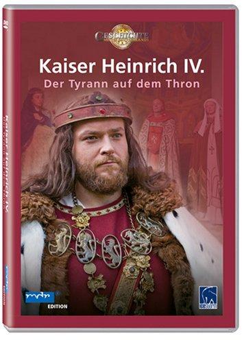 Kaiser Heinrich IV. - Der Tyrann auf dem Thron