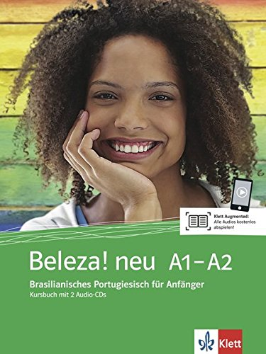Beleza! neu: Brasilianisches Portugiesisch für Anfänger A1-A2. Kursbuch + 2 Audio-CDs