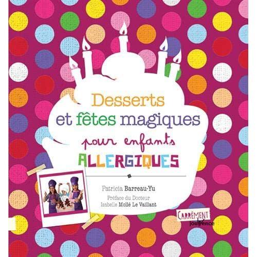 Desserts et fêtes magiques pour enfants allergiques