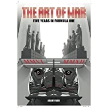 The Art of War - Five Years in Formula One by Adam Parr (2012-11-29)