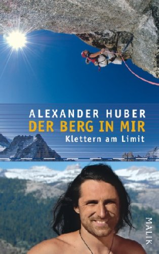 Der Berg in mir: Klettern am Limit