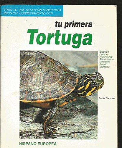 Primera tortuga, tu (Necesitas Saber Para Iniciarte) por Louis Dampier