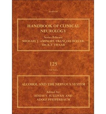 [(Alcohol and the Nervous System: Handbook of Clinical Neurology)] [Author: Adolf Pfefferbaum] published on (December, 2014)