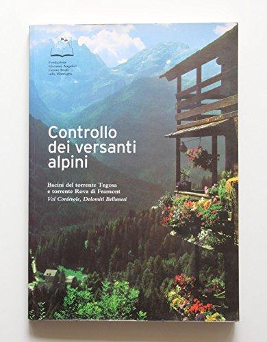 CONTROLLO DEI VERSANTI ALPINI Bacini del torrente Tegosa e torrente Rova di Framont Val Cordevole, Dolomiti Bellunesi