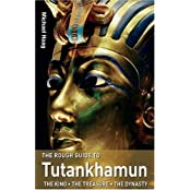 The Rough Guide to Tutankhamun: The King - The Treasure - The Dynasty by Michael Haag (2005-06-20)