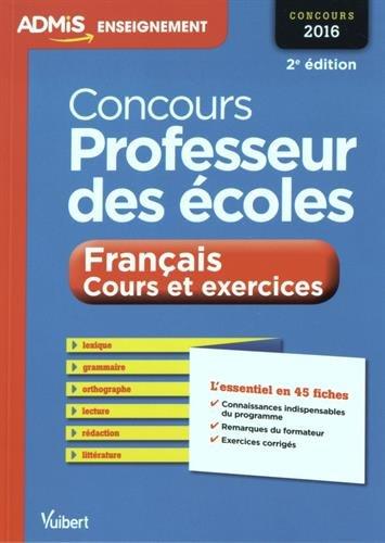 Concours Professeur des écoles - Français - Cours et exercices - L'essentiel en 45 fiches - Concours 2016
