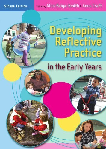 Developing Reflective Practice in the Early Years 2nd edition by Paige-Smith, Alice, Craft, Anna (2011) Paperback