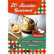20 RECETAS GOURMET - POSTRES FRANCESES E ITALIANOS (Colección Mi Recetario nº 1) (Spanish Edition)