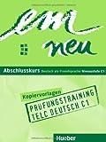 em neu. Ausgabe in drei Bänden. Deutsch als Fremdsprache / em neu Abschlusskurs: .Deutsch als Fremdsprache / Prüfungstraining telc Deutsch C1, Buch und Audio-CD