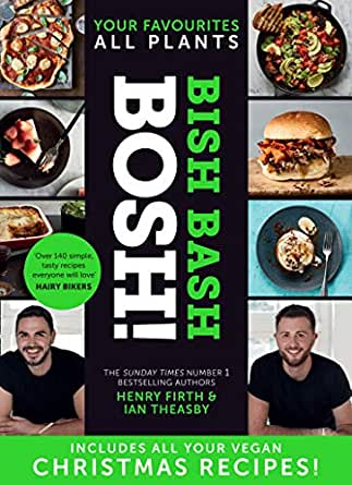 Bish Bash Bosh The Sunday Times Bestseller Packed With All Your Vegan Christmas Recipes