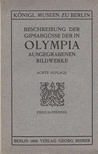Beschreibung der Gipsabgüsse der in Olympia ausgegrabenen Bildwerke. 9. Auflage.
