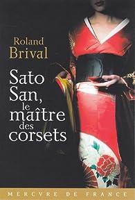 Sato San, le maître des corsets par Roland Brival