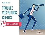 Trouvez vos futurs clients: En 100 jours !