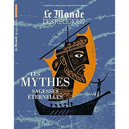 Hors-Serie Monde des Religions les Mythes Source de Sagesse