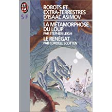 ROBOTS ET EXTRA-TERRESTRES- LE RENEGAT by ISAAC ASIMOV (January 19,1991)