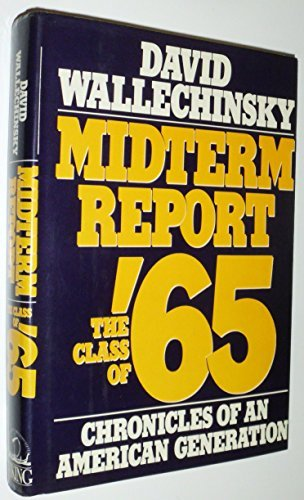 Midterm Report: The Class of '65: Chronicles of an American Generation by David Wallechinsky (1986-08-11)