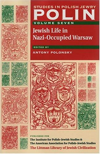 polin-studies-in-polish-jewry-volume-7-jewish-life-in-nazi-occupied-warsaw-jewish-life-in-nazi-occup