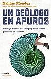 Un geólogo en apuros - Un viaje a través del tiempo y hacia lo más profundo de la Tierra (Spanish Edition) - Format Kindle - 9788449336041 - 9,99 €