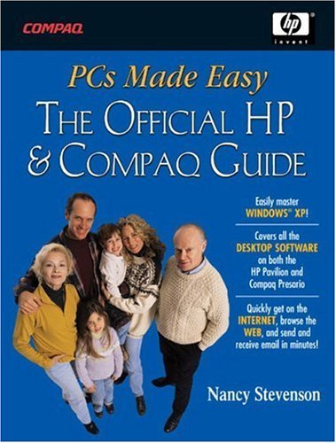 pcs-made-easy-the-official-guide-to-hp-pavilions-and-compaq-presarios-by-nancy-stevenson-2003-10-02