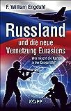 Russland und die neue Vernetzung Eurasiens - F. William Engdahl