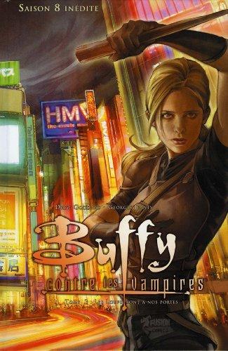 Buffy contre les vampires Saison 8 T03 : Les loups sont à nos portes