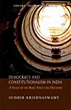 Democracy and Constitutionalism in India: A Study of the Basic Structure Doctrine (Law in India)