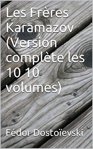 Les Frères Karamazov (Version complète les 10 10 volumes)