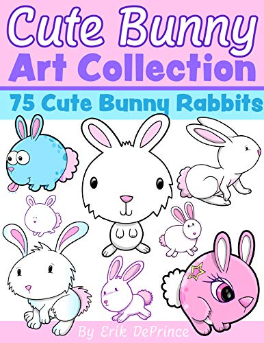Cute Bunny Art Collection: 75 Cute Bunny Rabbits (English Edition)