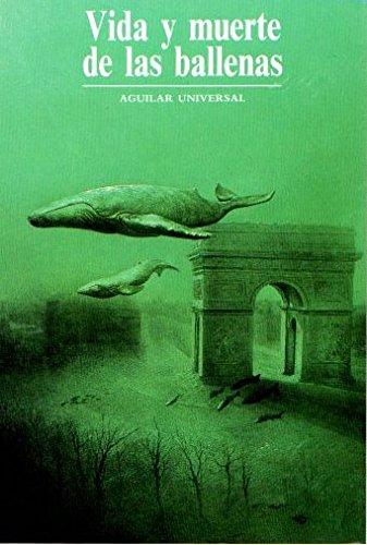 Vida y muerte de las ballenas