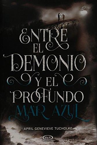 Entre el demonio y el profundo mar azul/ Between the Devil and the Deep Blue Sea