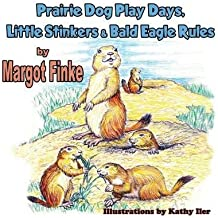 [( Prairie Dog Play Days, Little Stinkers & Bald Eagle Rules - Large Print By Finke, Margot ( Author ) Paperback Jul - 2014)] Paperback