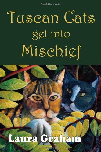 Tuscan cats get into mischief : a children's story