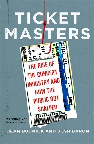 ticket-masters-the-rise-of-the-concert-industry-and-how-the-public-got-scalped-by-budnick-dean-baron