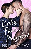 Baby Fever Promise: A Billionaire Second Chance Romance