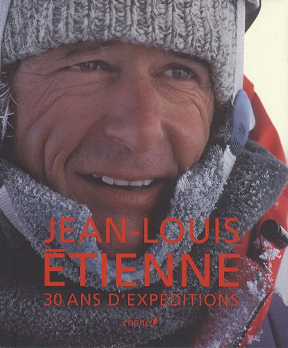 Jean-Louis Etienne, 30 ans d'expéditions (grand public)