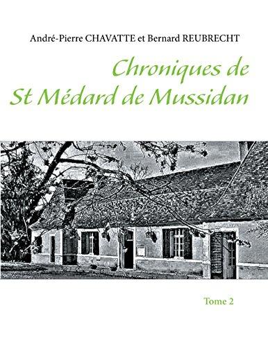 Chroniques de Saint Médard de Mussidan: Tome 2 par André-Pierre Chavatte