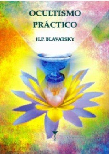 Ocultismo Práctico por H. P. Blavatsky