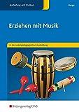 Erziehen mit Musik in der sozialpädagogischen Ausbildung: Schülerband
