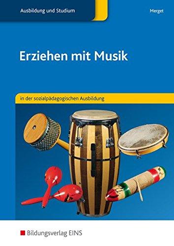 Erziehen mit Musik in der sozialpädagogischen Erstausbildung: Erziehen mit Musik in der sozialpädagogischen Ausbildung: Schülerband