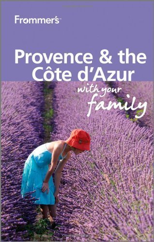 Frommer's Provence and Cote d'Azur With Your Family (Frommers With Your Family Series) by Louise Simpson (2011-03-08)