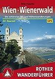 Wien - Wienerwald: Die schönsten Tal- und Höhenwanderungen, 50 Touren (Rother Wanderführer)