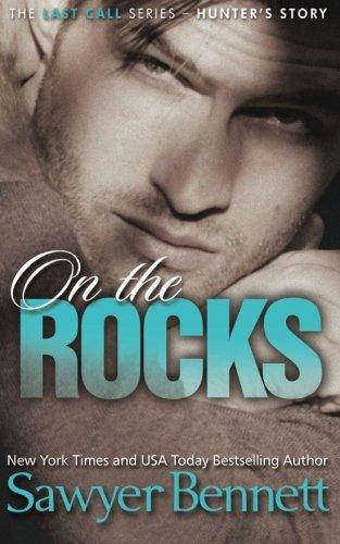 On The Rocks (Last Call Series) (Volume 1) by Sawyer Bennett (2014-02-17)