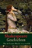 Shakespeare Geschichten - Die 20 besten Stücke neu erzählt