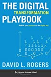 The Digital Transformation Playbook – Rethink Your Business for the Digital Age (Columbia Business School Publishing)