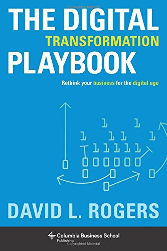 digital-transformation-playbook-rethink-your-business-for-the-digital-age-columbia-business-school-p