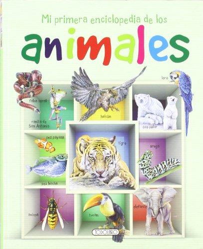 Mi primera enciclopedia de los animales (Primeras enciclopedias) por Equipo Todolibro